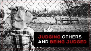 Day 53 - Judging Others And Being Judged