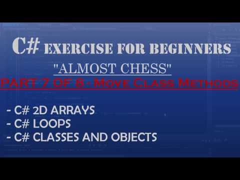 C# How To Program: Almost Chess Part 7/8 – Move Class Methods