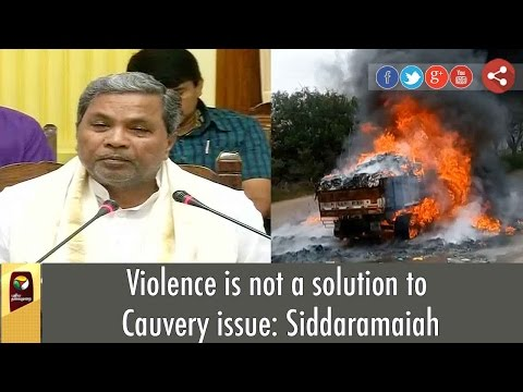 Violence-is-not-a-solution-to-Cauvery-issue-Siddaramaiah