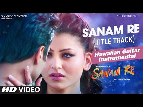 SANAM RE Title Song FULL VIDEO | (Hawaiian Guitar) Instrumental by Rajesh Thaker || T-Series