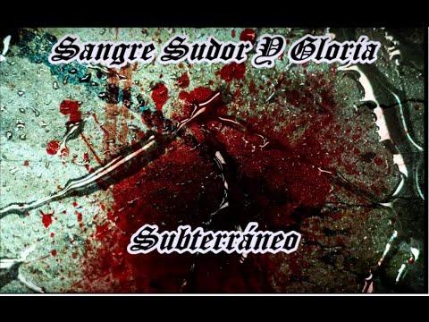 SUBTERRÁNEO SANGRE SUDOR Y GLORIA ( DISCO COMPLETO )HD