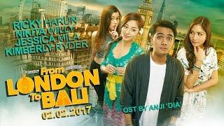 Video FROM LONDON TO BALI Official Trailer ( di Bioskop 02 FEBRUARI 2017 ) MP3, 3GP, MP4, WEBM, AVI, FLV Mei 2018