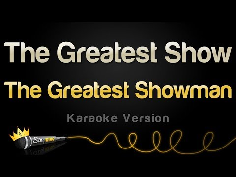 The Greatest Showman - The Greatest Show (Karaoke Version)