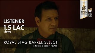 Video LISTENER I TARUN DUDEJA I ROYAL STAG BARREL SELECT LARGE SHORT FILMS MP3, 3GP, MP4, WEBM, AVI, FLV April 2018
