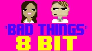 Bad Things [8 Bit Cover Tribute to Machine Gun Kelly feat. Camila Cabello] - 8 Bit Universe