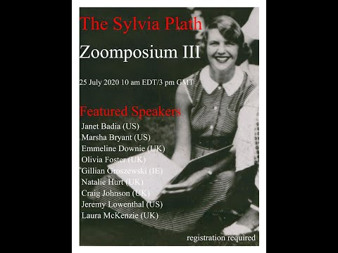 Sylvia Plath Zoomposium III, 25 July 2020