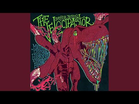 The Velocipastor (Raptor Jesus) (feat. Highrise & Playboy the Beast)