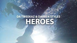Da Tweekaz & Darren Styles Heroes music videos 2016 house