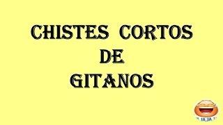 Chistes Cortos Muy Graciosos - Chistes De Gitanos.