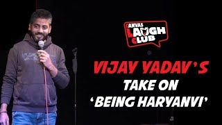 Vijay Yadav's Take On 'Being Haryanvi'