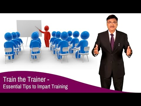Train the Trainer - Essential Tips to Impart Training