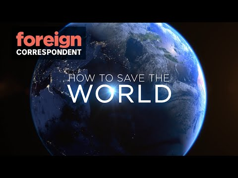 How to save the World from Climate Change (2015) | Foreign Correspondent