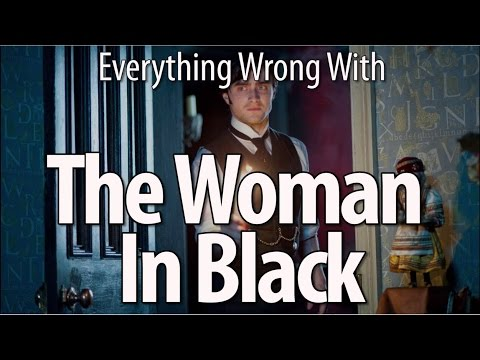 Everything Wrong With The Woman In Black