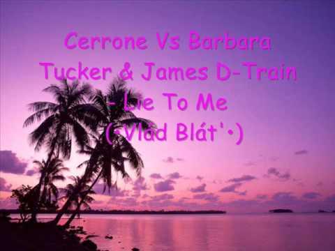 Cerrone Vs Barbara Tucker & James D-Train - Lie To Me (•Vlád Blát'•)