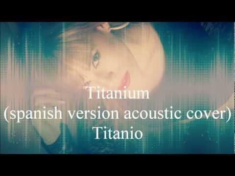David Guetta ft. Sia- Titanium (spanish acoustic cover) by Lee Hernan