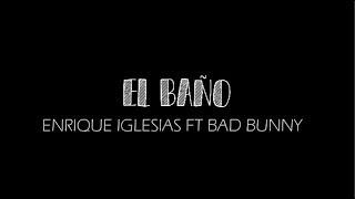 image of Enrique Iglesias - EL BAÑO ft. Bad Bunny (letra)