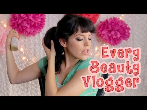 Every Beauty Vlogger Ever
