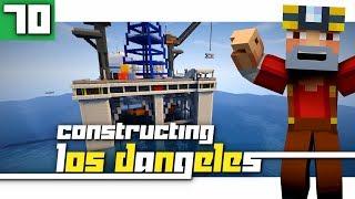 Constructing Los Dangeles: Season 2 - Episode 70! (Oil Rig!)