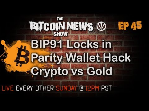 Bitcoin News #45 - BIP91 Lock In, Parity Hack, Crypto over Gold? video