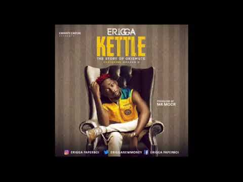 Erigga - Kettle (story of Okiemute)