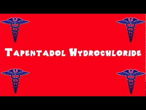 Pronounce Medical Words ― Tapentadol Hydrochloride