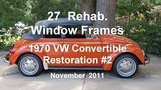 27 of 44 1970 VW Beetle Rehab Window Frames 11-22-2011.wmv
