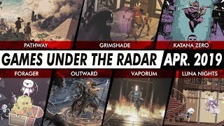 GAMES UNDER THE RADAR | 7 Recent Indies and Hidden Gems You Maybe Missed – Apr. 2019