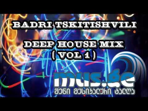 Badri Tskitishvili - Deep House Mix (Vol 1)