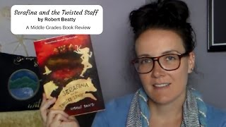 Serafina and the Twisted Staff (A MG Book Review)