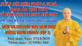 Niềm Tin Với Pháp Môn Niệm Phật Không Thoái Chuyển tập 1 ngày 17/11/2019