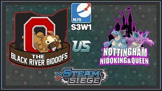 MLPB Season 3 Week 1 VS Nottingham Nidokings Queens Steam Siege! by Master Jigglypuff and Friends