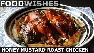 Honey Mustard Roast Chicken - Food Wishes by Food Wishes