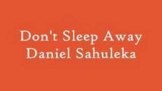 Daniel Sahuleka - Don't Sleep Away