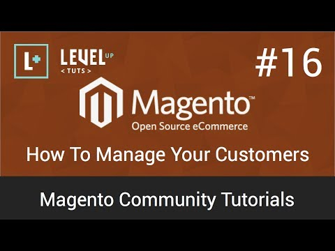 Magento Tutorials 16 – How To Manage Your Customers