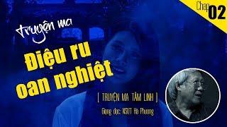 Truyện ma: ĐIỆU RU OAN NGHIỆT p2 - Giọng đọc Nsưt Hà Phương, Người Khăn Trắng |Truyện ma có thật