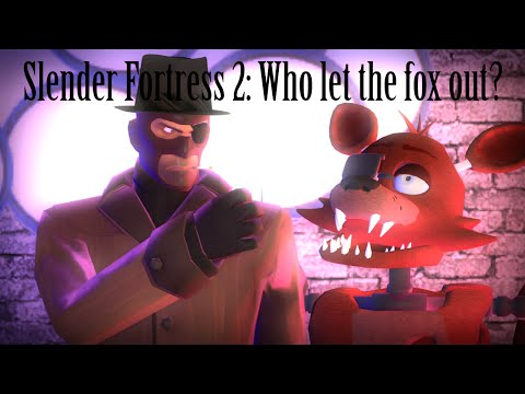 Slender Fortress 2: Who let the fox out?