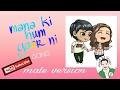 Maana ke Hum yaar Nahin song .... Male version..