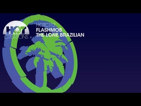 Flashmob - The Lone Brazilian