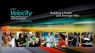 Velocity Conference 2013: Web Performance & Operations, Santa Clara CA