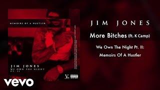 Jim Jones - More Bitches (Audio) ft. K Camp