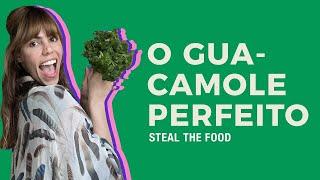 STEAL THE FOOD apresenta: como fazer um Guacamole perfeito