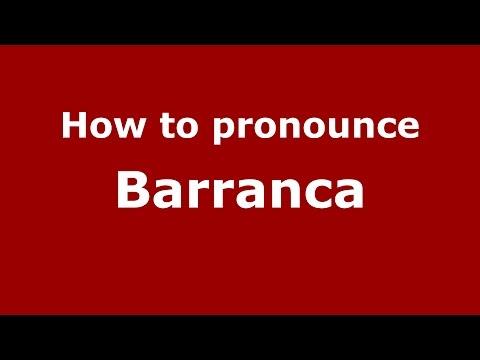 How to pronounce Barranca (Colombian Spanish/Colombia)  - PronounceNames.com