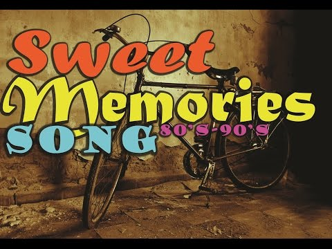 Sweet Memories Love Song 80's-90's - Nostalgia Lagu Barat 80-90an