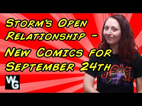 Storm's Open Relationships – New Comics for September 24th