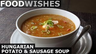Hungarian Potato and Sausage Soup - Food Wishes by Food Wishes