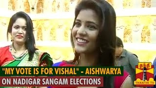 """My Vote is for Vishal"" – Aishwarya Rajesh on Nadigar Sangam Elections Kollywood News 03/10/2015 Tamil Cinema Online"
