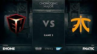 [RU] EHOME vs Fnatic, Game 3, The Chongqing Major UB Round 1