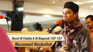 Surat Al Fateha & Al Baqarah 152 - Muzamil Hasballah