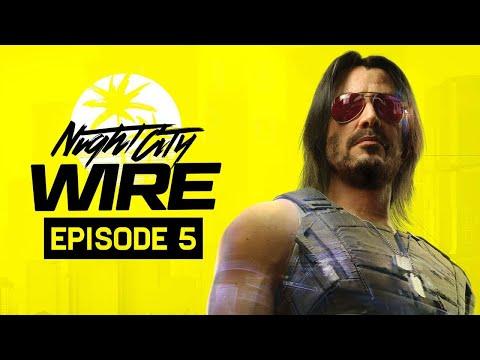 Cyberpunk 2077 Night City Wire Episode 5 Livestream