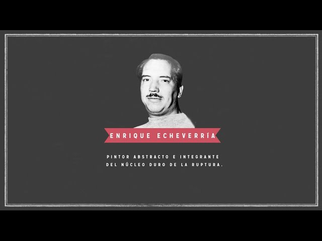Enrique Echeverría   Artistas de Ruptura
